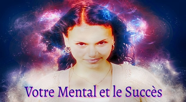 Votre Mental et leSuccès